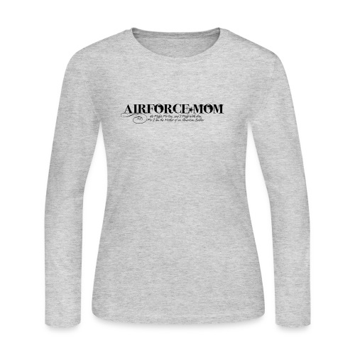 I am the Mom of an American Soldier - Women's Long Sleeve Jersey T-Shirt