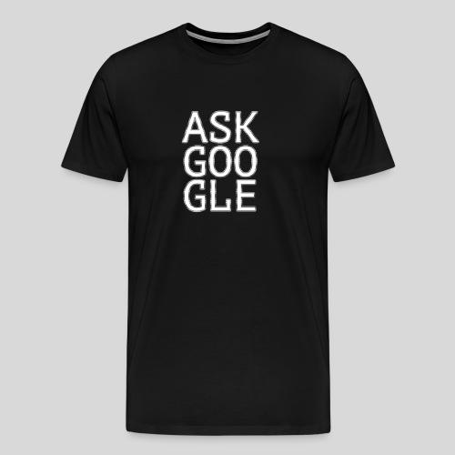 Ask Google - Men's Premium T-Shirt