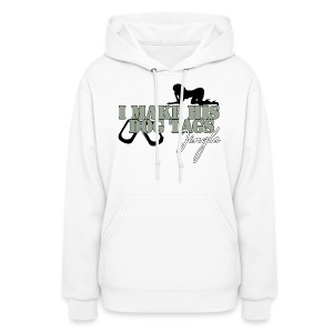 I MAKE HIS DOG TAGS JINGLE  - Women's Hoodie