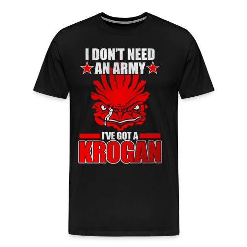 I Don't Need an Army - Men's Premium T-Shirt