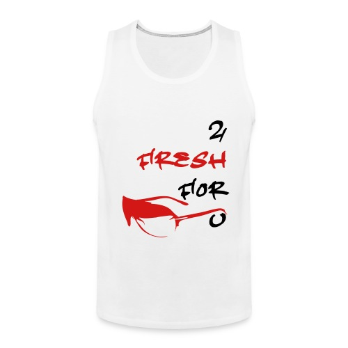 2 Fresh For U - Men's Premium Tank