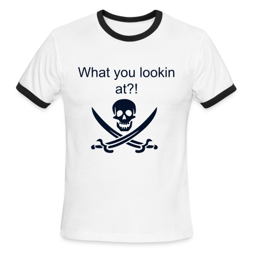 What you lookin at?! - Men's Ringer T-Shirt