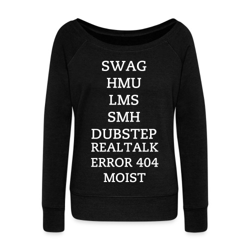 All of the greatest words combined  - Women's Wideneck Sweatshirt