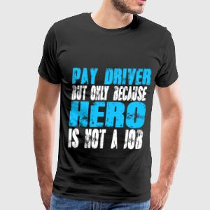 pay driver Hero - Men's Premium T-Shirt