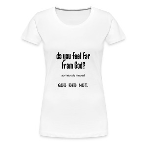 Are you far from God?  - Women's Premium T-Shirt
