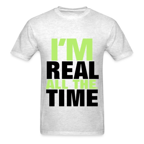 I'm real - Men's T-Shirt