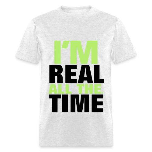 I'm real - Men's T-Shirt
