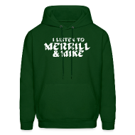 Hoodies ~ Men's Hoodie ~ I Listen To Merrill & Mike SweatShirt