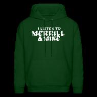 Hoodies ~ Men's Hoodie ~ I Listen To Merrill & Mike SweatShirt