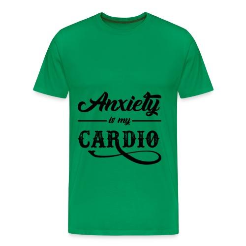 Anxiety Is My Cardio - Men's Premium T-Shirt