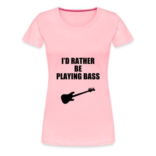Playing Bass Guitar T-shirts - Women's Premium T-Shirt