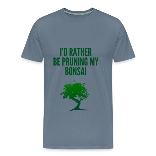 I'd Rather Be Pruning My Bonsai - Men's Premium T-Shirt
