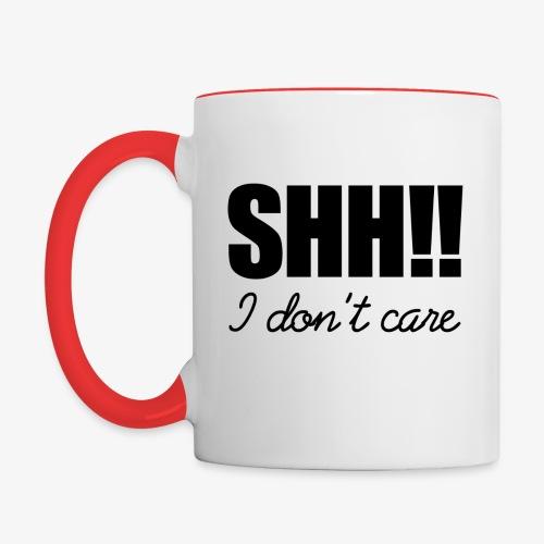 cuppa shh i dont care - Contrast Coffee Mug