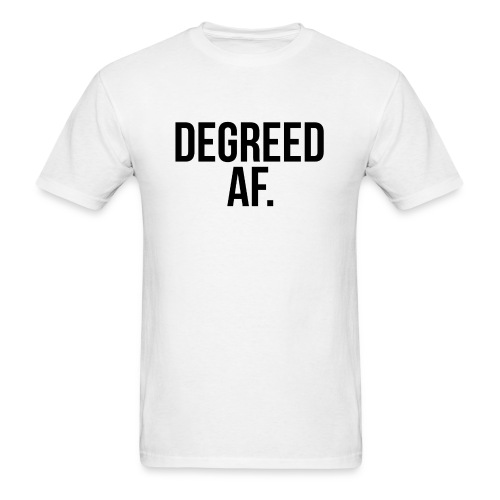 Degreed AF (As ****) Tee (Men's) - Men's T-Shirt