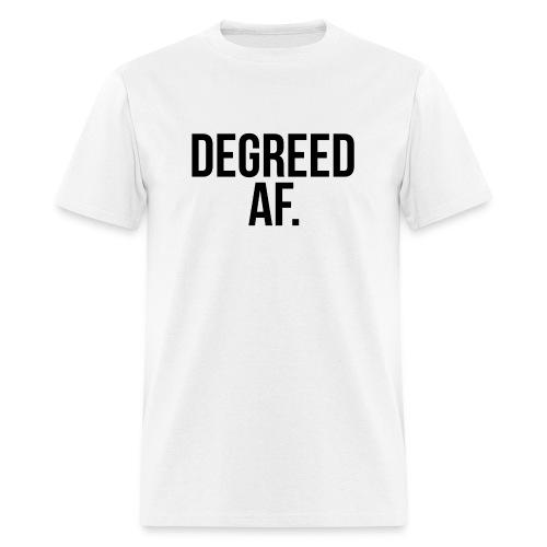 Degreed AF (As ****) Tee (Men's) - Men's T-Shirt