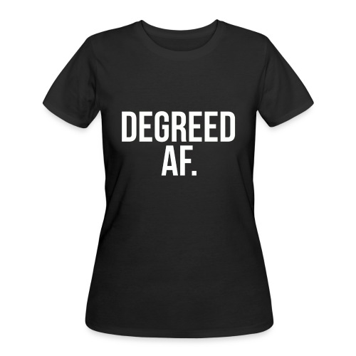 Degreed AF (As ****) Tee (Men's) - Women's 50/50 T-Shirt
