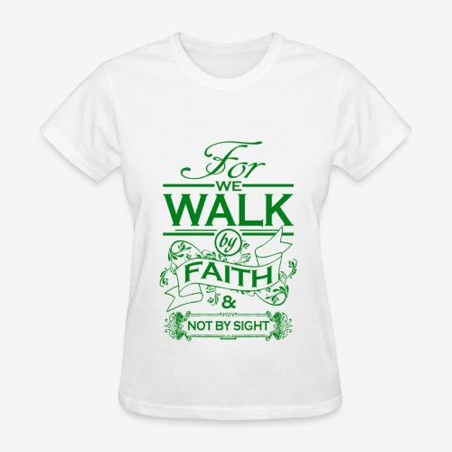 WE WALK BY FAITH - Women's T-Shirt