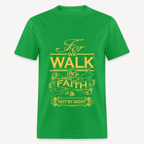 WE WALK BY FAITH - Men's T-Shirt