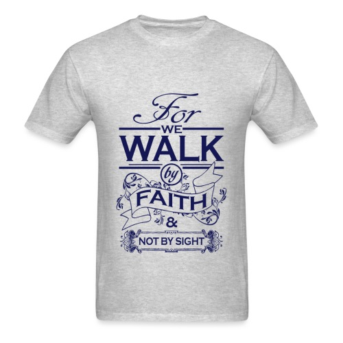 WE WALK BY FAITH - Men's T-Shirt
