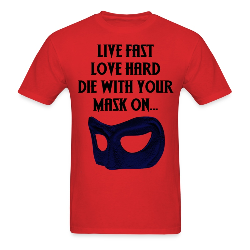 Die with your mask on. - Men's T-Shirt