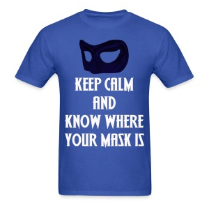 Keep Calm and know where your Mask is - Men's T-Shirt