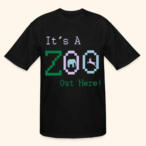 It's a Zoo out here! - Men's Tall T-Shirt