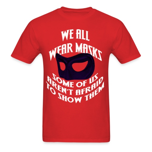 We all Wear Masks - Men's T-Shirt