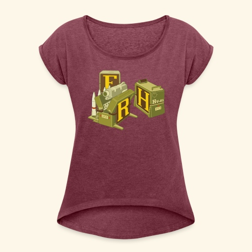 F-H-R-Container - Women's Roll Cuff T-Shirt