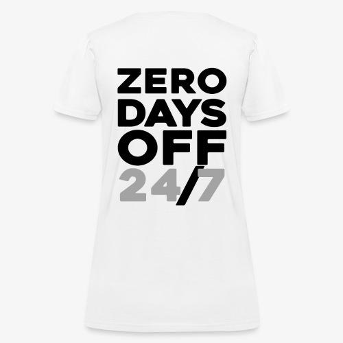 ZERO DAYS OFF - Women's T-Shirt