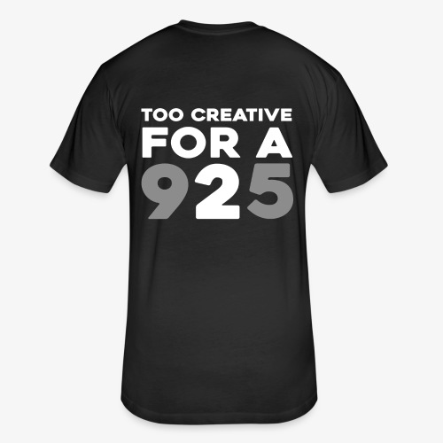 TOO CREATIVE FOR A '925' - Fitted Cotton/Poly T-Shirt by Next Level