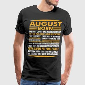 August Born Tshirt T-Shirts - Men's Premium T-Shirt