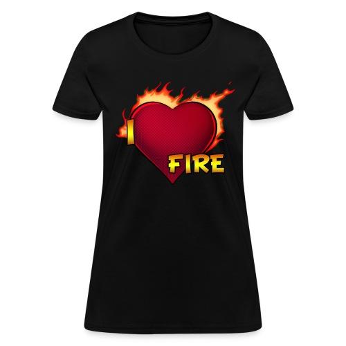 I Love Fire (Woman Standard) - Women's T-Shirt