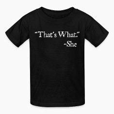 """That's What"" (White) Kids' Shirts"