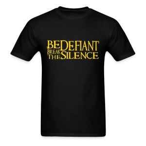 Be Defiant Break The Silence Text - Men's T-Shirt