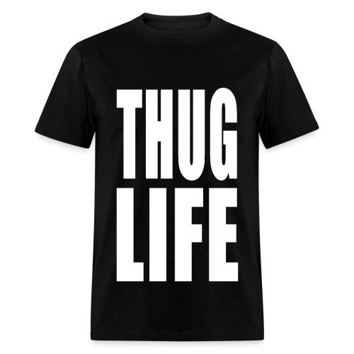 Thug Life - Men's T-Shirt