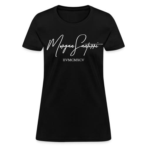 Morgan Santurri Signature WHITE Text - Women's T-Shirt