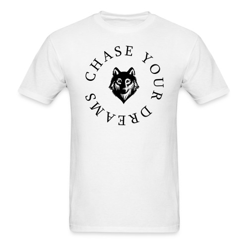 Chase Your Dreams BLACK Text - Men's T-Shirt