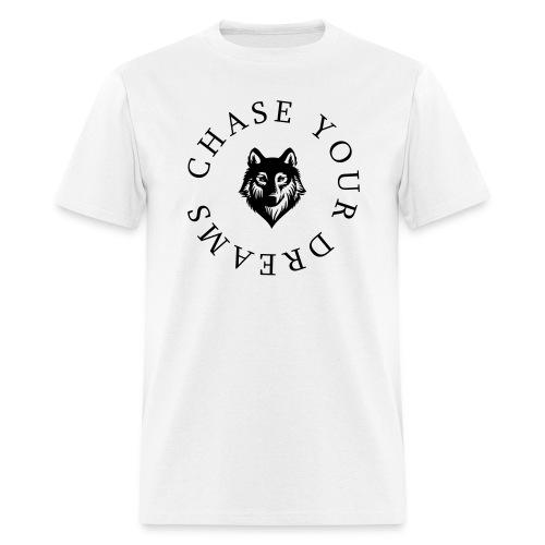 Chase Your Dreams BLACK Text - Men's T-Shirt