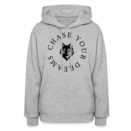 Chase Your Dreams BLACK Text - Women's Hoodie
