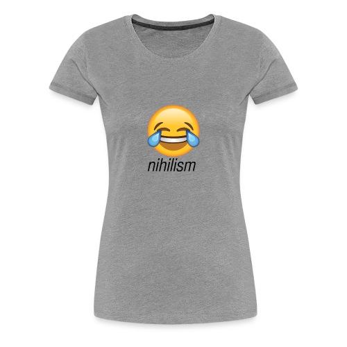 Nihilism - Women's Premium T-Shirt