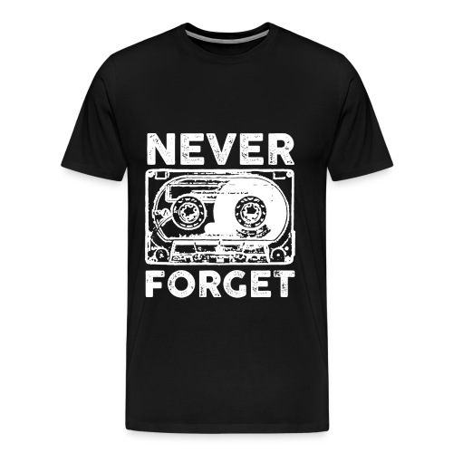 never forget cassette - Men's Premium T-Shirt