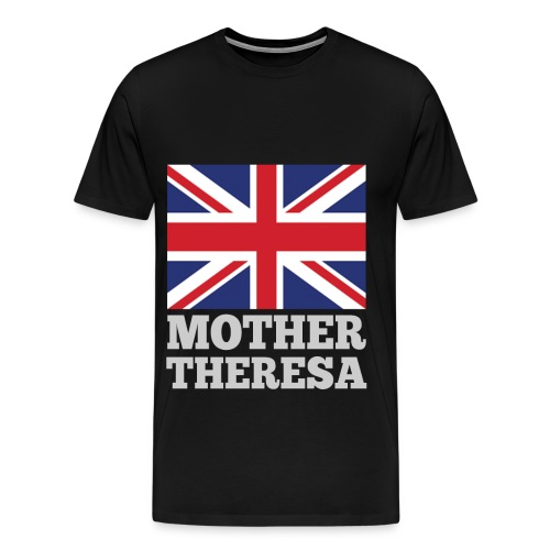 love theresa may ,theresa may,may,britain,mother - Men's Premium T-Shirt