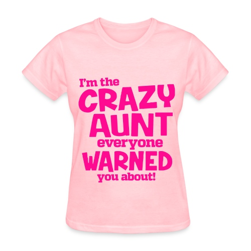 Crazy Aunt - Women's T-Shirt
