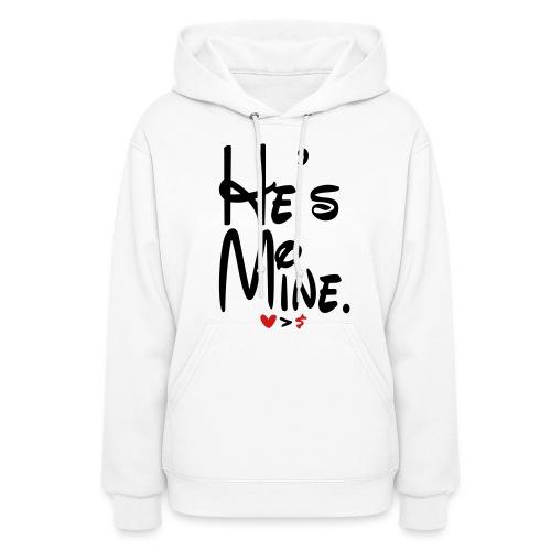 He's Mine - Women's Hoodie
