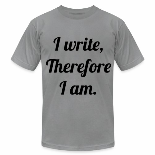I Write, Therefore I Am Men's Tee - Men's Fine Jersey T-Shirt
