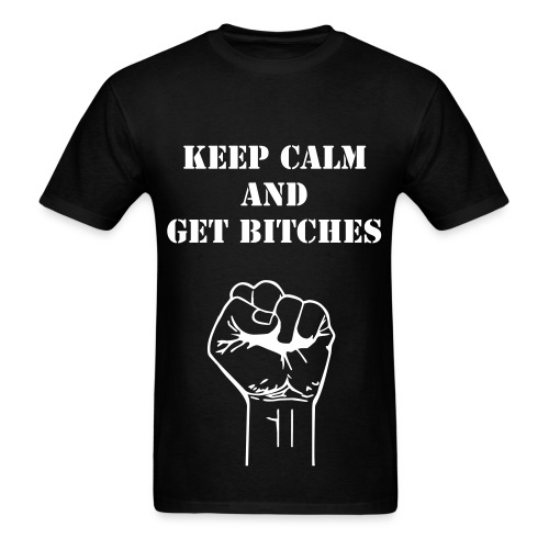 Get Bitches - Men's T-Shirt
