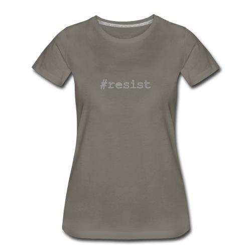 * hashtag Resist * #resist (velveteen.print)  - Women's Premium T-Shirt
