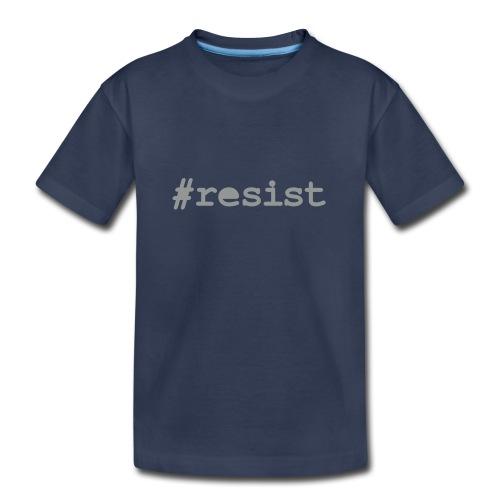 * hashtag Resist * #resist (velveteen.print)  - Toddler Premium T-Shirt