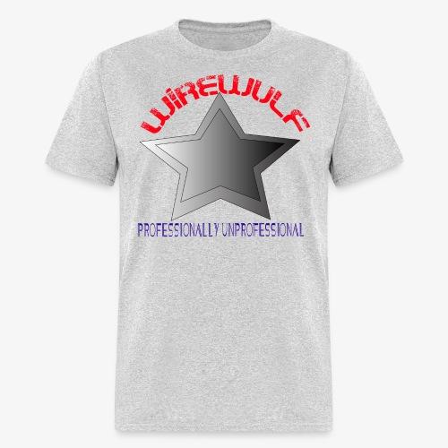 Professionally unprofessional WireWulf Men's tshirt - Men's T-Shirt