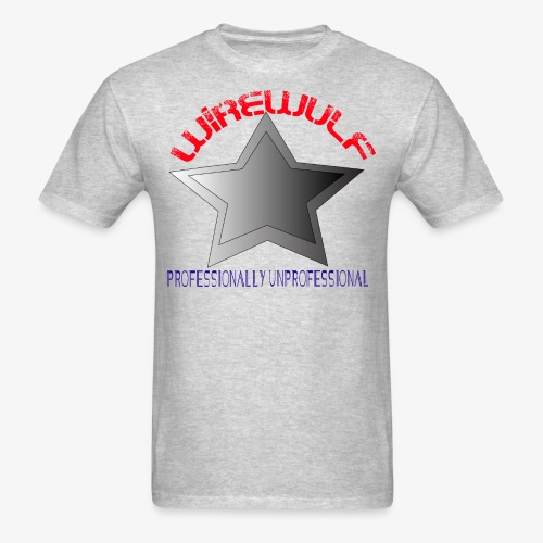 Professionally unprofessional WireWulf Men's tshirt - Men's T-Shirt